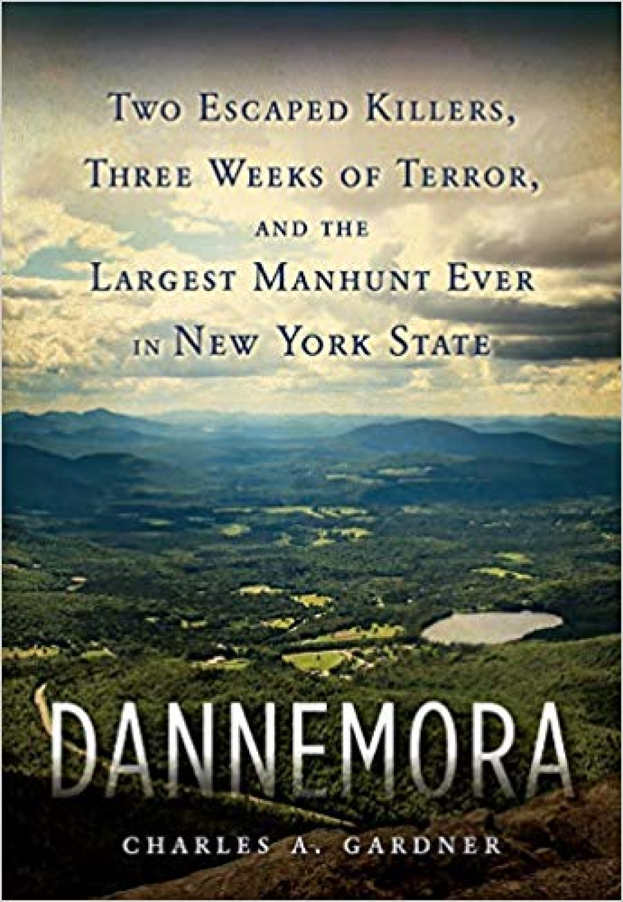 Charles Gardner talks about his book  Dannemora: Two Escaped Killers, Three Weeks of Terror, and the Largest Manhunt Ever in New York State